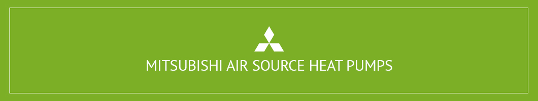 Mitsubishi Air Source Heat Pumps